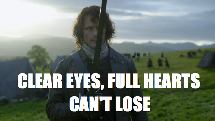 Jamie Fraser Clear Eyes Full Hearts
